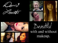 demi lovato beautiful with and without makeup :\\\\\\')
