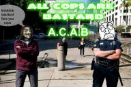 hh all cops are bastard