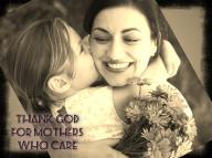 Thank God For Mothers Who Care